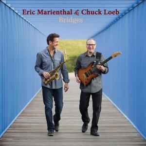 Eric Marienthal y Chuck Loeb Bridges