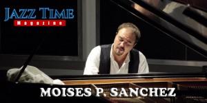 Moisés P. Sánchez Jazz Time